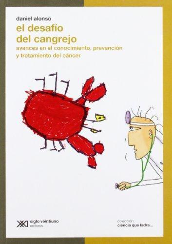 Desafio Del Cangrejo Avances En El Conocimiento, Prevencion Y Tratamiento Del Cancer, El