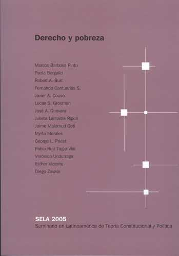 Derecho Y Pobreza. Sela 2005 (Seminario En Latinoamerica De Teoria Constitucional Y Politica)