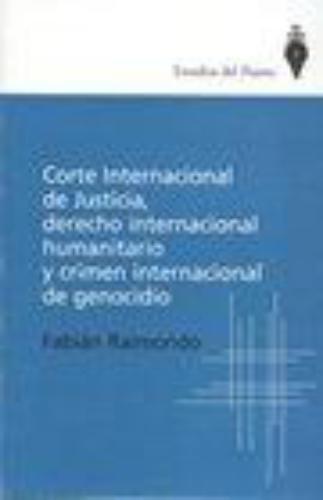 Corte Internacional De Justicia, Derecho Internacional Humanitario Y Crimen Internacional De Genocidio