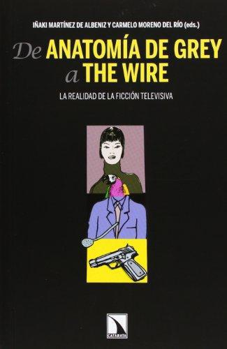 De Anatomia De Grey A The Wire. La Realidad De La Ficcion Televisiva