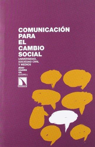 Comunicacion Para El Cambio Social. Universidad, Sociedad Civil Y Medios