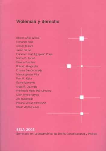 Violencia Y Derecho Sela 2003 (Seminario En Latinoamerica De Teoria Constitucional Y Politica)
