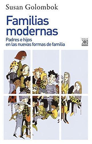 Familias Modernas. Padres E Hijos En Las Nuevas Formas De Familia