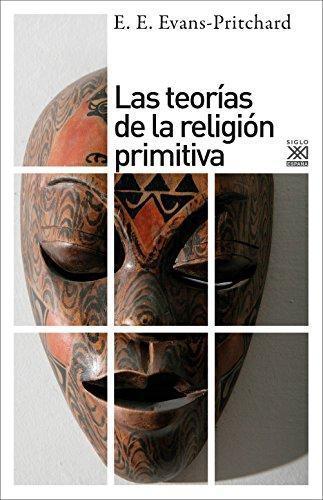 Teorias De La Religion Primitiva, Las