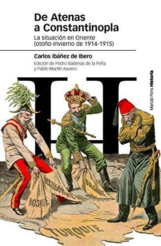 De Atenas A Constantinopla La Situacion En Oriente (Otoño-Invierno De 1914-1915)