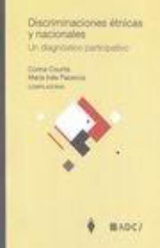 Discriminaciones Etnicas Y Nacionales. Un Diagnostico Participativo