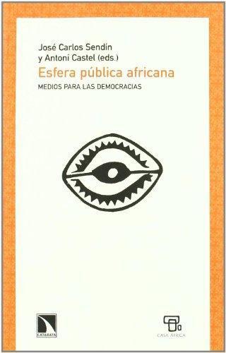 Esfera Publica Africana. Medios Para Las Democracias