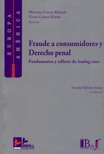 Fraude A Consumidores Y Derecho Penal. Fundamentos Y Talleres De Leading Cases