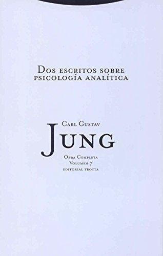 Jung 07: Dos Escritos Sobre Psicologia Analitica