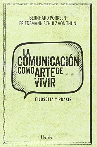 Comunicacion Como Arte De Vivir, La