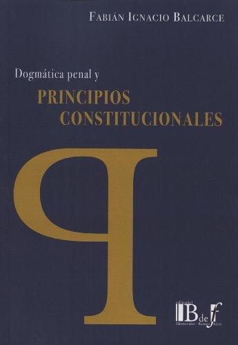 Dogmatica Penal Y Principios Constitucionales