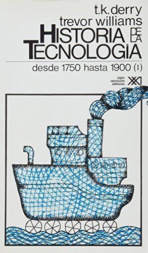 Historia De La Tecnologia Vol.2 Desde 1750 Hasta 1900 (I)
