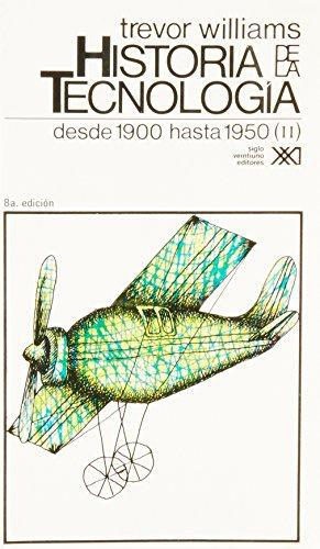 Historia De La Tecnologia Vol.5 Desde 1900 Hasta 1950 (Ii)