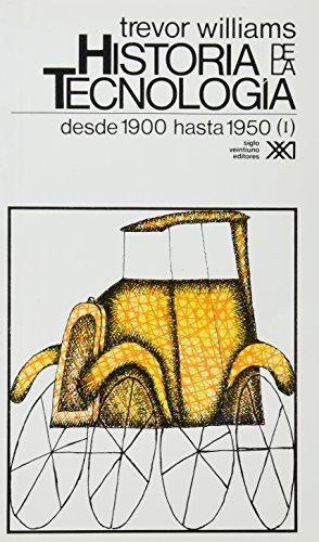Historia De La Tecnologia Vol.4 Desde 1900 Hasta 1950 (I)