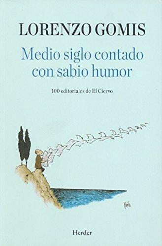 Medio Siglo Contado Con Sabio Humor