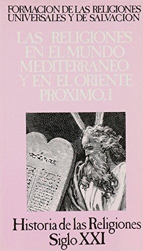 Historia De Las Religiones No. 05 Las Religiones En El Mundo Mediterraneo Y En El Oriente Proximo. I