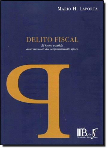 Delito Fiscal. El Hecho Punible, Determinacion Del Comportamiento Tipico