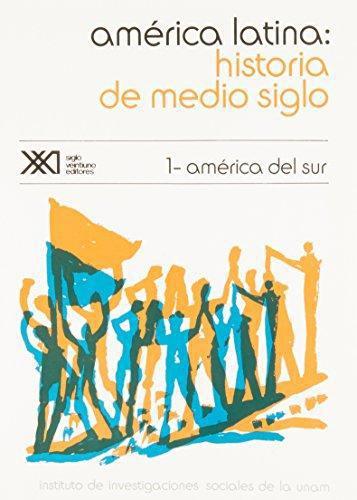 America Latina Historia (1) De Medio Siglo. America Del Sur