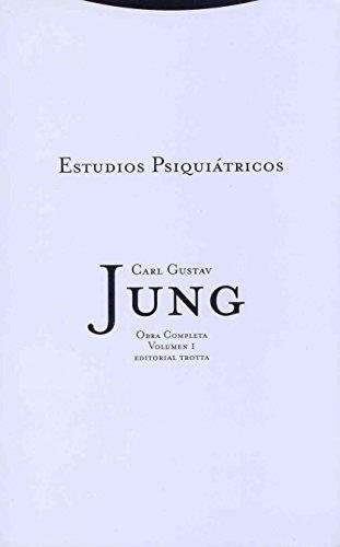 Jung 01: Estudios Psiquiatricos