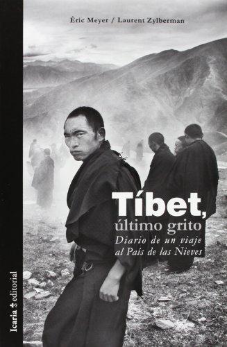 Tibet Ultimo Grito. Diario De Un Viaje Al Pais De Las Nieves