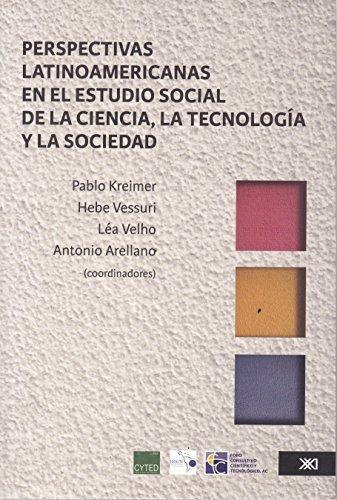 Perspectivas Latinoamericanas En El Estudio Social De La Ciencia, La Tecnologia Y La Sociedad