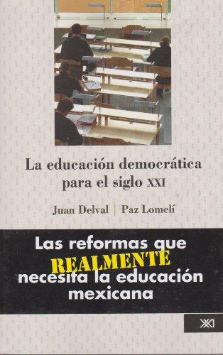 Educacion Democratica Para El Siglo Xxi, La