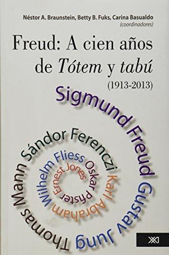 Freud A Cien Años De Totem Y Tabu (1913-2013)