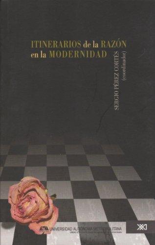 Itinerarios De La Razon En La Modernidad