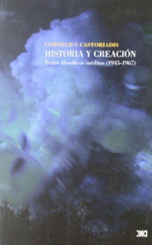 Historia Y Creacion. Textos Filosoficos Ineditos (1945-1967)