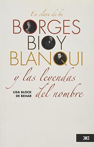 En Clave De Be Borges Bioy Blanqui Y Las Leyendas Del Nombre