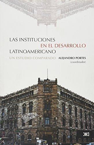 Instituciones En El Desarrollo Latinoamericano, Las