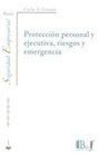 Proteccion Personal Y Ejecutiva, Riesgos Y Emergencia