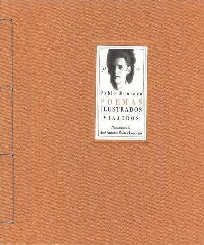 Pablo Montoya (Exp) Poemas Ilustrados. Viajeros (+Cd)