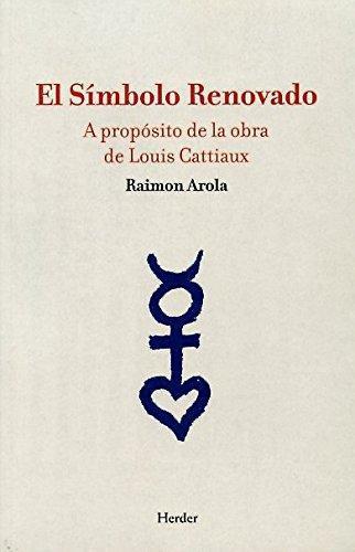 Simbolo Renovado. A Proposito De La Obra De Louis Cattiaux, El