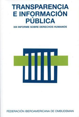 Transparencia E Informacion Publica Xiii Informe Sobre Derechos Humanos