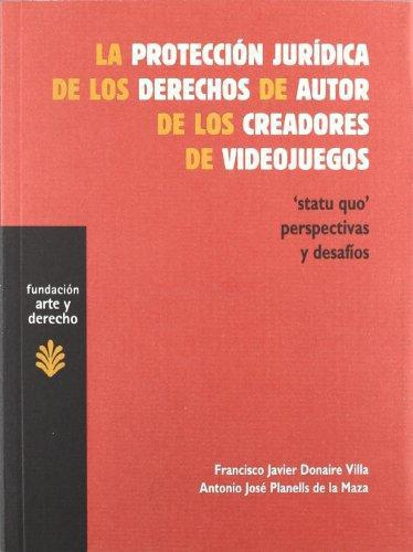 Proteccion Juridica De Los Derechos De Autor De Los Creadores De Videojuegos, La