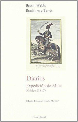 Diarios Expedicion De Mina Mexico (1817)