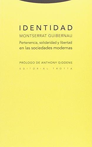 Identidad Pertenencia Solidaridad Y Libertad En Las Sociedades Modernas