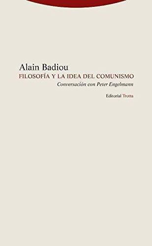 Filosofia Y La Idea Del Comunismo. Conversacion Con Peter Engelmann