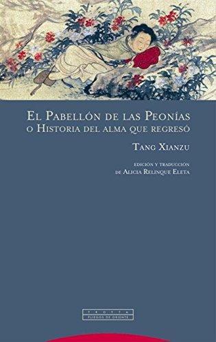 Pabellon De Las Peonias O Historia Del Alma Que Regreso, El
