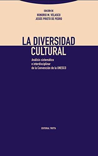 Diversidad Cultural. Analisis Sistematico E Interdisciplinar De La Convencion De La Unesco, La