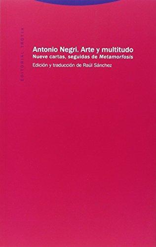 Arte Y Multitudo  Nueve Cartas, Seguidas De Metamorfosis