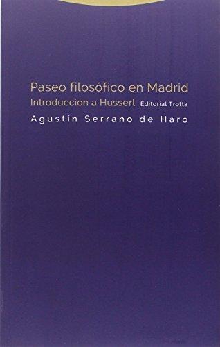 Paseo Filosofico En Madrid. Introduccion A Husserl