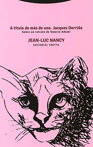 A Titulo De Mas De Uno. Jacques Derrida