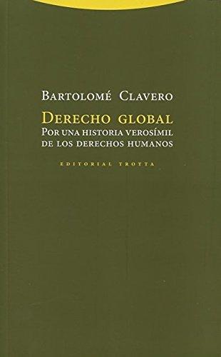 Derecho Global. Por Una Historia Verosimil De Los Derechos Humanos