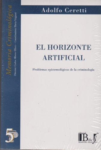 Horizonte Artificial. Problemas Epistemologicos De La Criminologia, El