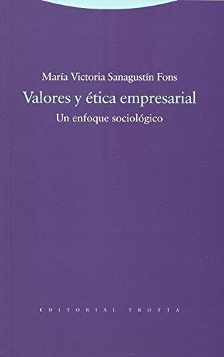 Valores Y Etica Empresarial Un Enfoque Sociologico