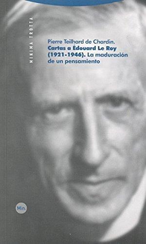 Cartas A Edouard Le Roy (1921-1946). La Maduracion De Un Pensamiento
