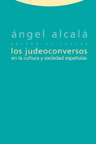 Judeoconversos En La Cultura Y Sociedad Españolas, Los