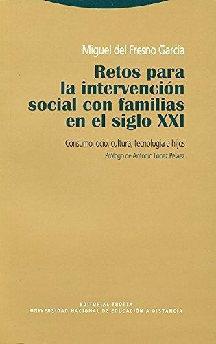 Retos Para La Intervencion Social Con Familias En El Siglo Xxi